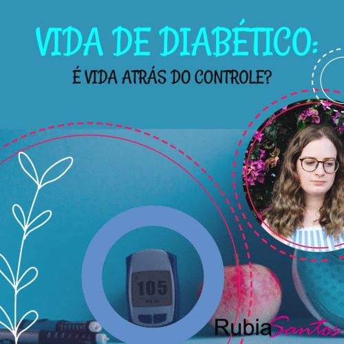 Vida de diabético: é vida de controle alimentar?